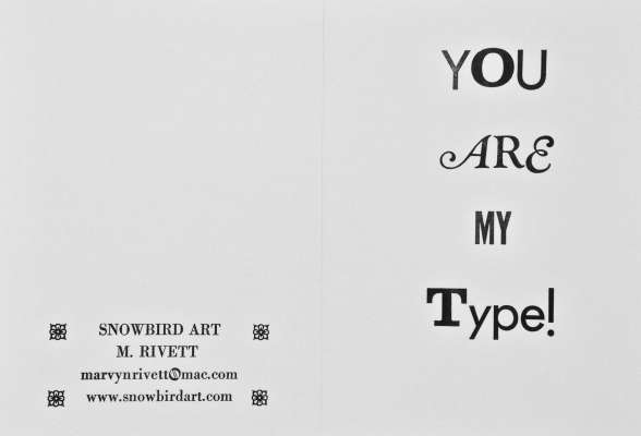 You Are My Type, Letterpress, 5 x 7, $$4.0000