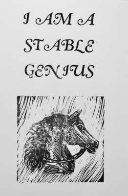 Stable Genius, Ink, 5x7, $$4.0000